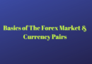 Basics of The Forex Market & Currency Pairs