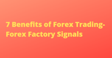 7 Benefits of Forex Trading-Forex Factory Signals
